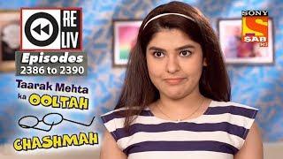 Weekly Reliv - Taarak Mehta Ka Ooltah Chashmah - 22nd Jan  to 26th Jan 2018 - Episode 2386 to 2390