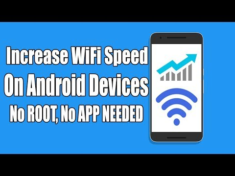 How To Increase Wifi Speed On Your Android No ROOT No App needed
