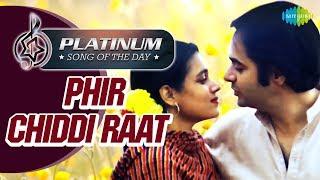 Platinum Song Of The Day | Phir Chiddi Raat | फिर छिड़ी रात | 11th Nov | Lata Mangeshkar, Talat Aziz