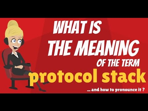 What is PROTOCOL STACK? What does PROTOCOL STACK mean? PROTOCOL STACK meaning & explanation