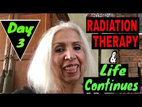 Radiation Therapy - And Life Continues - Day 3