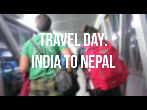 Travel Day: India to Nepal