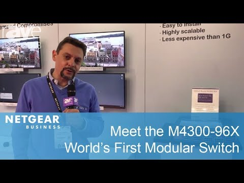 NETGEAR M4300-96X Modular Managed Switch | Video over IP Solution | ISE 2018