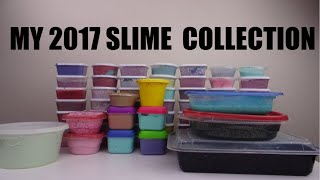 MY 2017 SLIME COLLECTION! *MORE THAN 50 SLIMES!*
