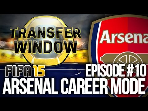 FIFA 15: ARSENAL CAREER MODE #10 - TRANSFER WINDOW!!!