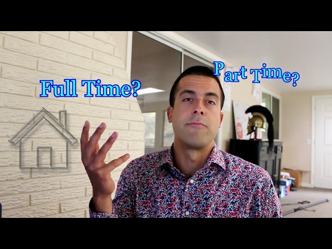 Should You Start Part Time or Full Time In Real Estate?