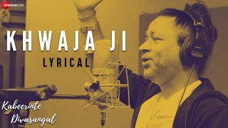 Khwaja Ji - Lyrical Video | Kabeerinte Divasangal | Kailash Kher | Jagathy S, Murali C \u0026 Bharath