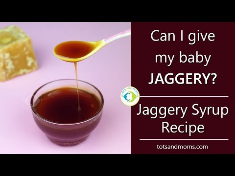 Can I give my baby Jaggery? Benefits and Risks included | Jaggery Syrup Recipe for Babies |