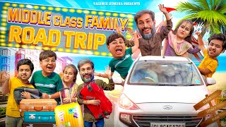 MY FIRST FAMILY ROAD TRIP || MIDDLE CLASS FAMILY  Ki FIRST ROAD TRIP || Valence Kundra