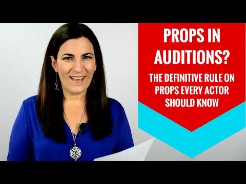 The Definitive Audition Tip On Bringing Props To Auditions Every Actor Needs