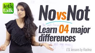 No vs Not - Learn 4 major differences - Free English speaking Lessons online