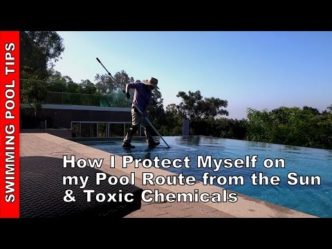 How I Protect Myself on my Pool Route from the Sun and Toxic Chemicals