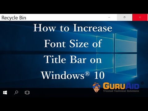 How to Increase Font Size of Title Bar on Windows® 10 - GuruAid