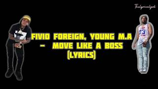 Fivio Foreign, Young M.A  -  Move Like a Boss  (Lyrics)