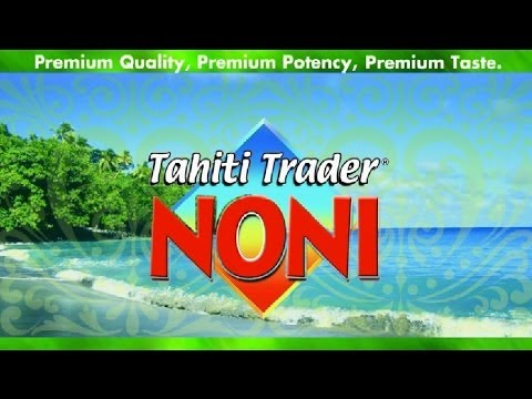 Noni Health Benefit | Tahiti Trader Noni Juice | The Worlds Best Noni Juice