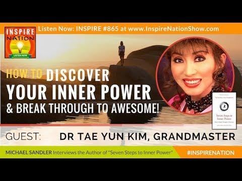 🌟GRANDMASTER DR TAE YUN KIM: How to Discover Your Inner Power & Break through to Awesome! Taekwondo