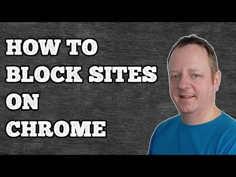 How To Block Sites On Chrome 2018