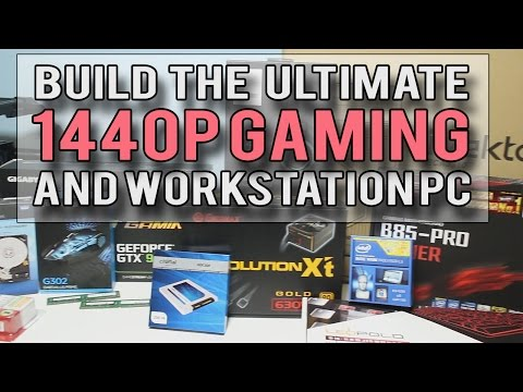 Build The ULTIMATE VALUE 1440p Gaming PC / Workstation - A How To Guide for 2015 -Xeon 1231v3/GTX970