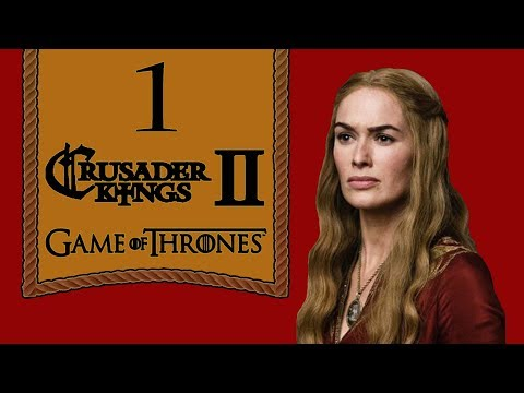 Cersei Lannister - A Game of Thrones Mod Let's Play - 1 [CK2]
