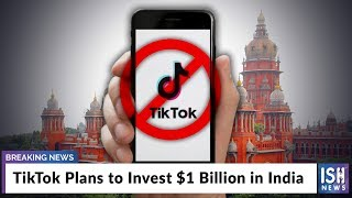TikTok Plans to Invest $1 Billion in India