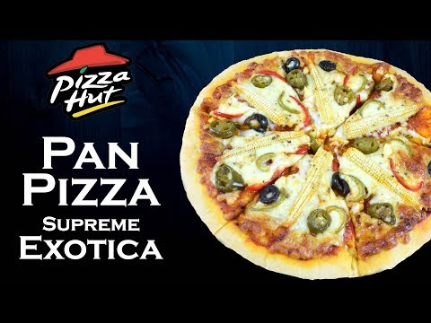 Make Pan Pizza at home like Pizza Hut | Supreme Exotica Pan Pizza | Simply yummylicious