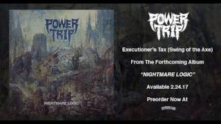 """Power Trip - """"Executioner's Tax (Swing of the Axe)"""""""