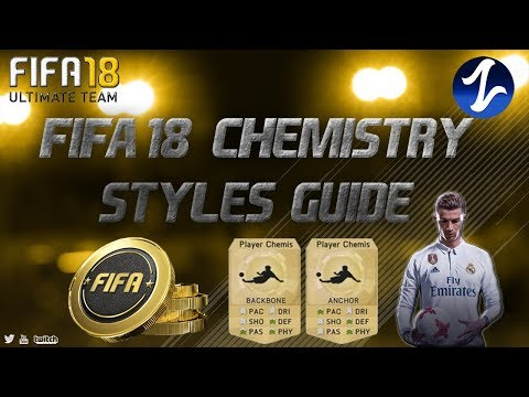 FIFA 18 CHEMISTRY STYLES HOW DO THEY WORK