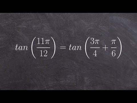 Using sum of two angles to evaluate an angle in radians for tangent, tan