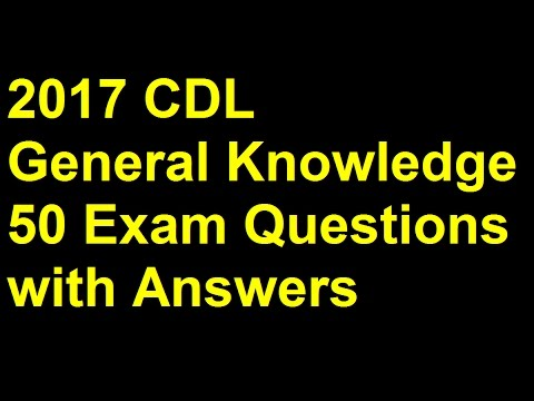 2017 CDL General Knowledge Exam Prep 50 Questions & Answers
