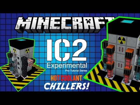 TUTORIAL: IC2 HOT COOLANT CHILLERS! Nuclear, Kinetic and Steam Power!