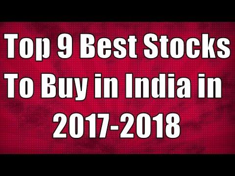 Top 9 Best Stocks to Buy in India in 2017 2018