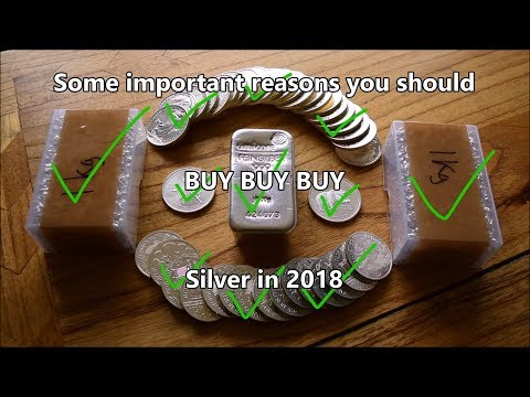 Some important reasons you SHOULD BUY silver in 2018!