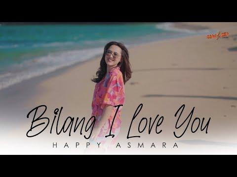 Download Lagu Happy Asmara Bilang I Love You Mp3
