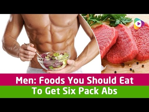 Men: Foods You Should Eat To Get Six Pack Abs - How do i get a 6 pack