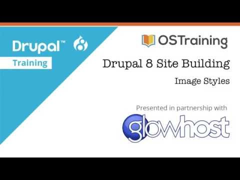 Drupal 8 Site Building, Lesson 26: Image Styles