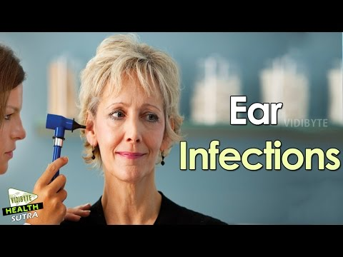 Ear Infections : Causes and Symptoms || Healthy Body Tips