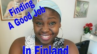 Moving to Finland, Visa, Getting a Job; Studying & Working Part-time