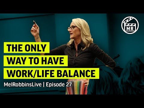 The only way to have work/life balance | MELROBBINSLIVE EP 27