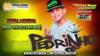 Linda Morena - Mc Pedrinho - ( Reggae Remix ) Paulinho master Produções
