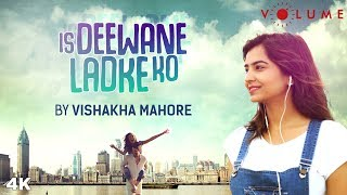 Is Deewane Ladke Ko Song Cover By Vishakha Mahore | Alka Yagnik, Aamir Khan | Bollywood Cover Songs