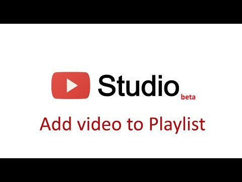 How to add video to playlist in Youtube Studio beta