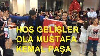 HoŞ GelİŞler Ola Mustafa Kemal PaŞa