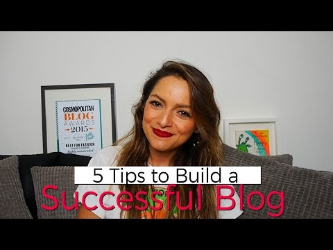 5 Top Tips to Build a Successful Blog