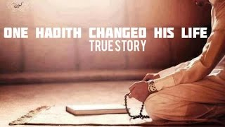 One Hadith Changed His Life True Story HD