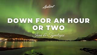 IONA & TYMELAPSE - Down For An Hour Or Two [meditation atmospheric ambient]