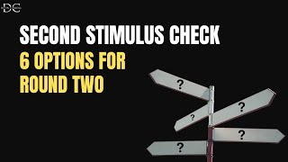 Second Stimulus Check: 6 Options for Round Two