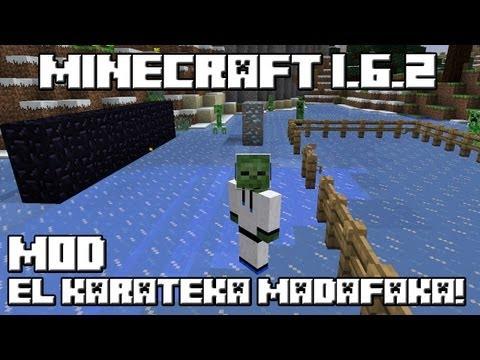 Minecraft 1.6.2 MOD EL KARATEKA MADAFAKA!