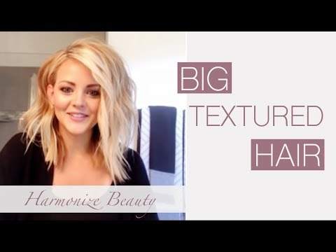 Getting that Big textured hair