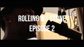 Rolling W/ $tone: Episode 2