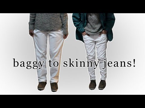 Transformation: Baggy to Skinny Jeans!